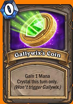 このターンだけ、Mana Crystalを1つ増やす(Gallywixの能力は発動させない)。