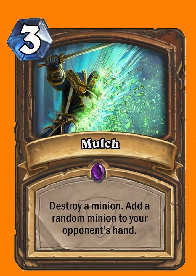 Minionを破壊する。ランダムに選ばれた1枚のMinionカードを対戦相手の手札に入れる。