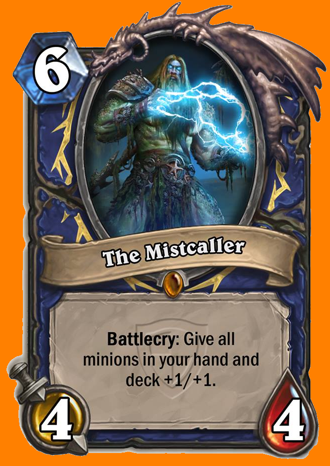 Battlecry: あなたの手札とデッキにある全てのMinionカードに+1/+1を与える。