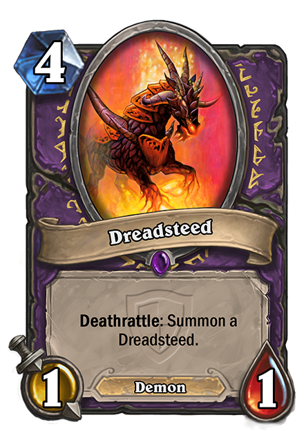 Deathrattle: Dreadsteedを召喚する。