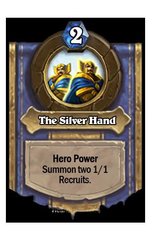 (Paladin) 1/1のSilver Hand Recruitを2体召喚する。