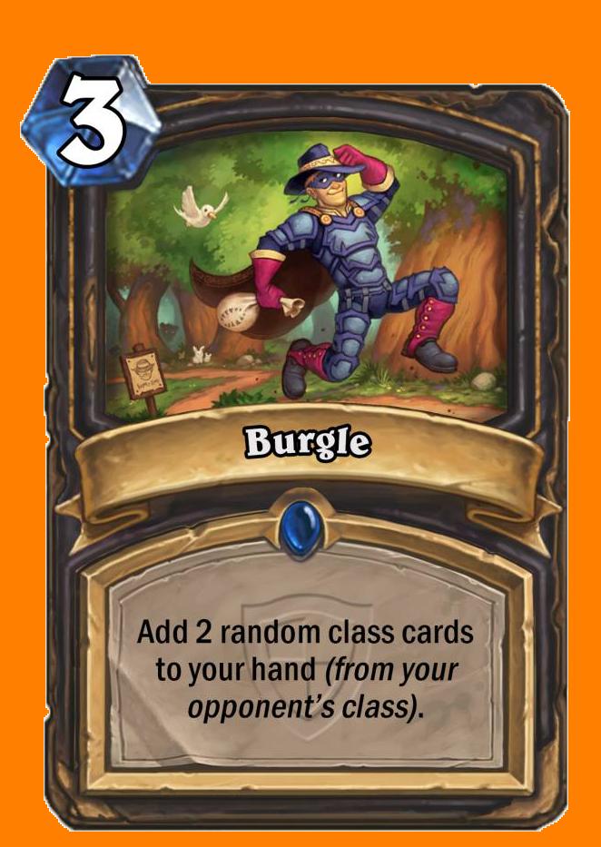 ランダムに選ばれた、敵のHeroのクラス専用カードを2枚あなたの手札に入れる。